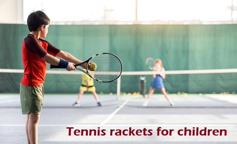 Best Kids tennis rackets